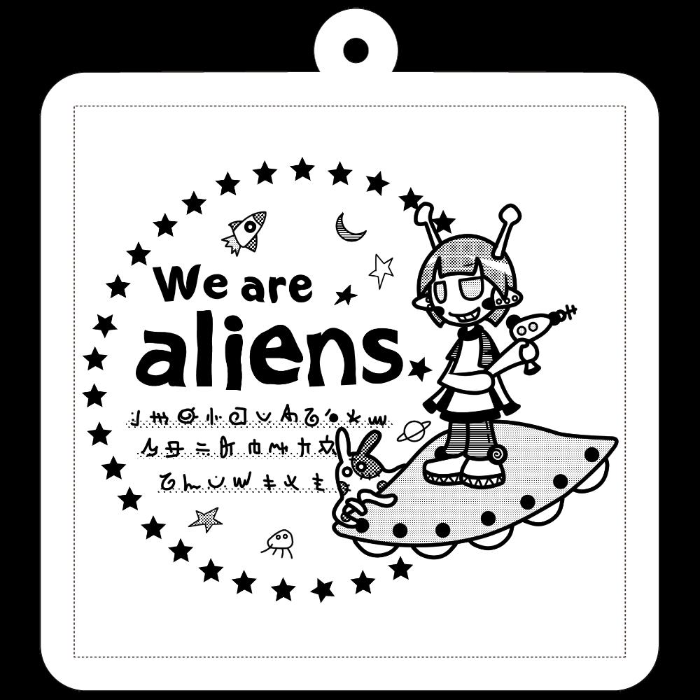 我々は宇宙人だ キーホルダー 50×50mm アクリルキーホルダー(正方形)