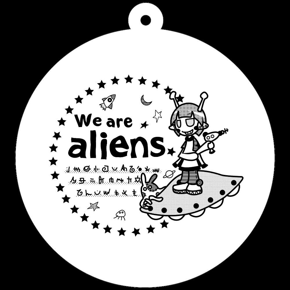 我々は宇宙人だ キーホルダー 50×50mm アクリルキーホルダー(丸型)