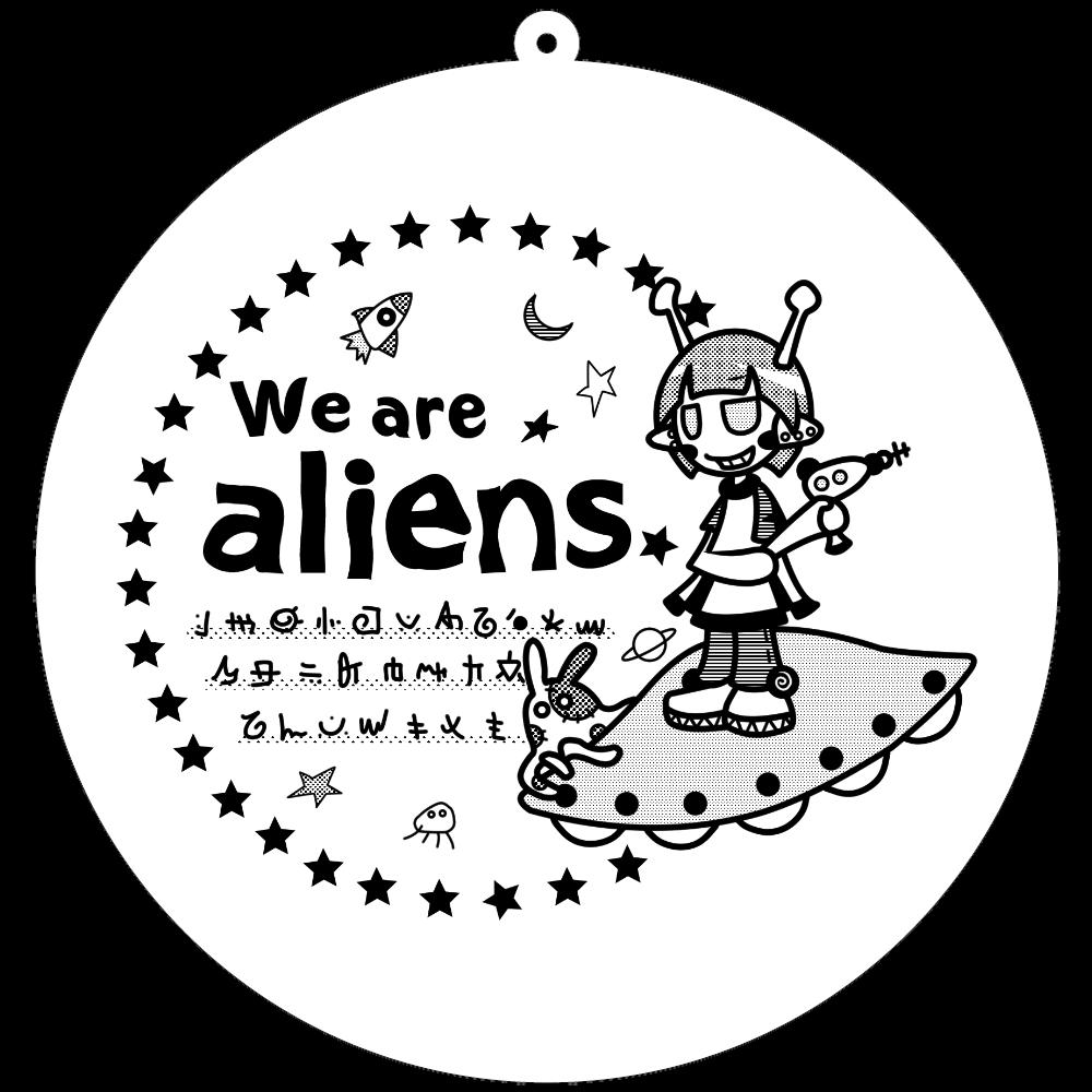 我々は宇宙人だ キーホルダー 100×100mm アクリルキーホルダー(丸型)