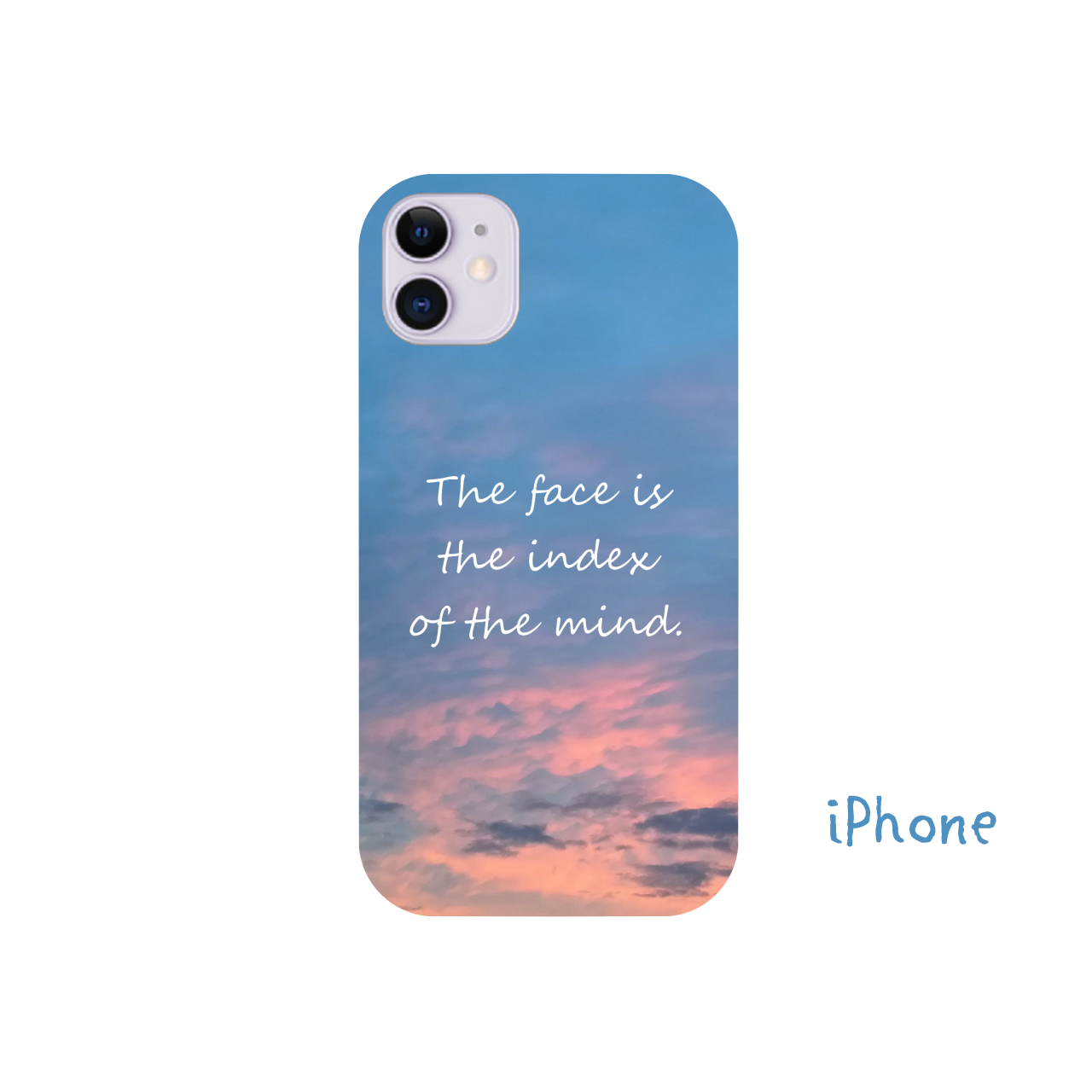 The face is the index of the mind. iPhone12(透明)